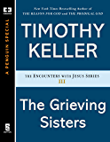 The Grieving Sisters (Encounters with Jesus Series)