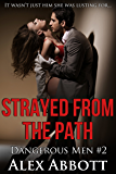 Strayed from the Path: A Romantic Suspense Thriller (Dangerous Men Book 2)