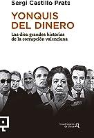 Yonquis Del Dinero: Las Diez Grandes Historias De