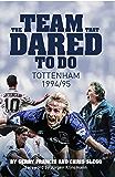 The Team That Dared To Do: Tottenham Hotspur 1994/95
