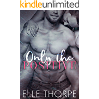 Only the Positive (Only You Book 1)