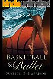 Basketball & Ballet (California Love Book 2)
