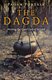 Pagan Portals - the Dagda: Meeting the Good God of Ireland