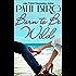 Born to Be Wild (Remington/Wilde Escapades Book 2)