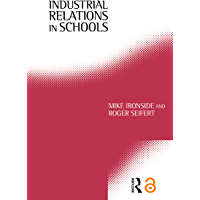 Industrial Relations in Schools (English Edition)