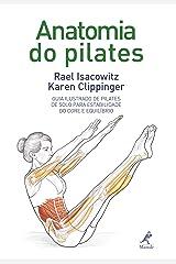 Anatomia do pilates (Portuguese Edition) Kindle Edition