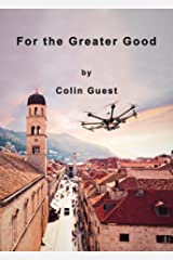 For the Greater Good Kindle Edition
