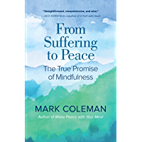 From Suffering to Peace: The True Promise of Mindfulness (English Edition)