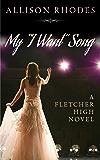 My I Want Song (A Fletcher High Novel)
