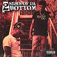 2 Sides of da Bottom [Explicit]