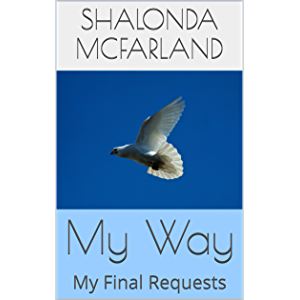 My Way: My Final Requests