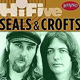 Rhino Hi-Five: Seals & Crofts
