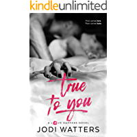 True to You (A Love Happens Novel Book 3)