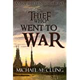 The Thief Who Went To War (Amra Thetys Book 5)