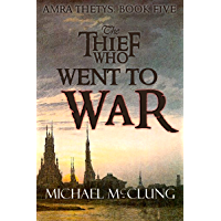 The Thief Who Went To War (Amra Thetys Book 5) (English Edition)