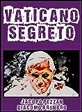 Vaticano Segreto - La Rinuncia (I Misteri del Vaticano Vol. 5)