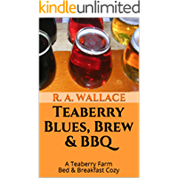 Teaberry Blues, Brew & BBQ (A Teaberry Farm Bed & Breakfast Cozy Book 10)