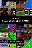 The A-Z of Sega Game Gear Games: Volume 1 (The A-Z of Retro Gaming) (English Edition)