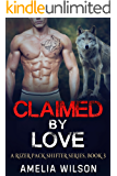 Claimed by Love (A Rizer Pack Shifter Series Book 3)