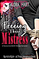Freeing Their Mistress: Raven's Keep Book One - A Tulsa Immortals Story Kindle Edition