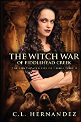 The Witch War of Fiddlehead Creek: The Complicated Life of Deegie Tibbs Book II Paperback