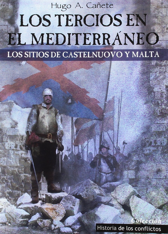 Los Tercios en el Mediterráneo: Los sitios de Castelnuovo y Malta ...
