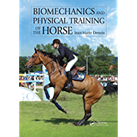 Biomechanics and Physical Training of the Horse (English Edition)