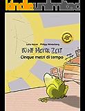 Fünf Meter Zeit/Cinque metri di tempo: Kinderbuch Deutsch-Italienisch (zweisprachig/bilingual) (German Edition)