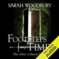 Footsteps in Time: A Time Travel Fantasy: The After Cilmeri Series, Book 1