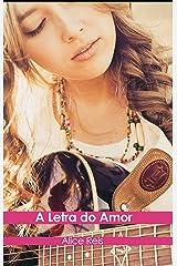 A letra do amor (Portuguese Edition) Kindle Edition