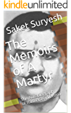 The Memoirs of A Martyr: The Autobiography of Ram Prasad Bismil