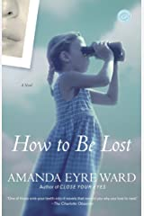 How to Be Lost: A Novel Kindle Edition