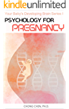 Psychology for Pregnancy: How Your Mental Health During Pregnancy Programs Your Baby's Developing Brain