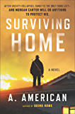 Surviving Home: A Novel (The Survivalist Series Book 2)