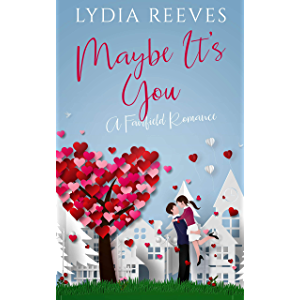 Maybe It's You (Fairfield Romances Book 1)