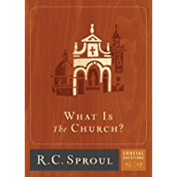 What is The Church? (Crucial Questions Series Book 17) (English Edition)