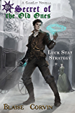 Luck Stat Strategy (Secret of the Old Ones Book 1)