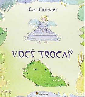 Você Troca? (Em Portuguese do Brasil)