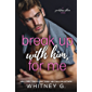 Break Up with Him, for Me: A Friends to Lovers Romance (English Edition)