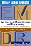 Eye Movement Desensitization and Reprocessing (EMDR): Basic Principles, Protocols, and Procedures, 2nd Edition