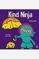 Kind Ninja: A Children's Book About Kindness (Ninja Life Hacks 8) Kindle Edition