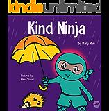 Kind Ninja: A Children's Book About Kindness (Ninja Life Hacks 8)