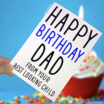 Geburtstagskarten Happy Birthday Dad From Your Favourite Child Card Funny Cards For