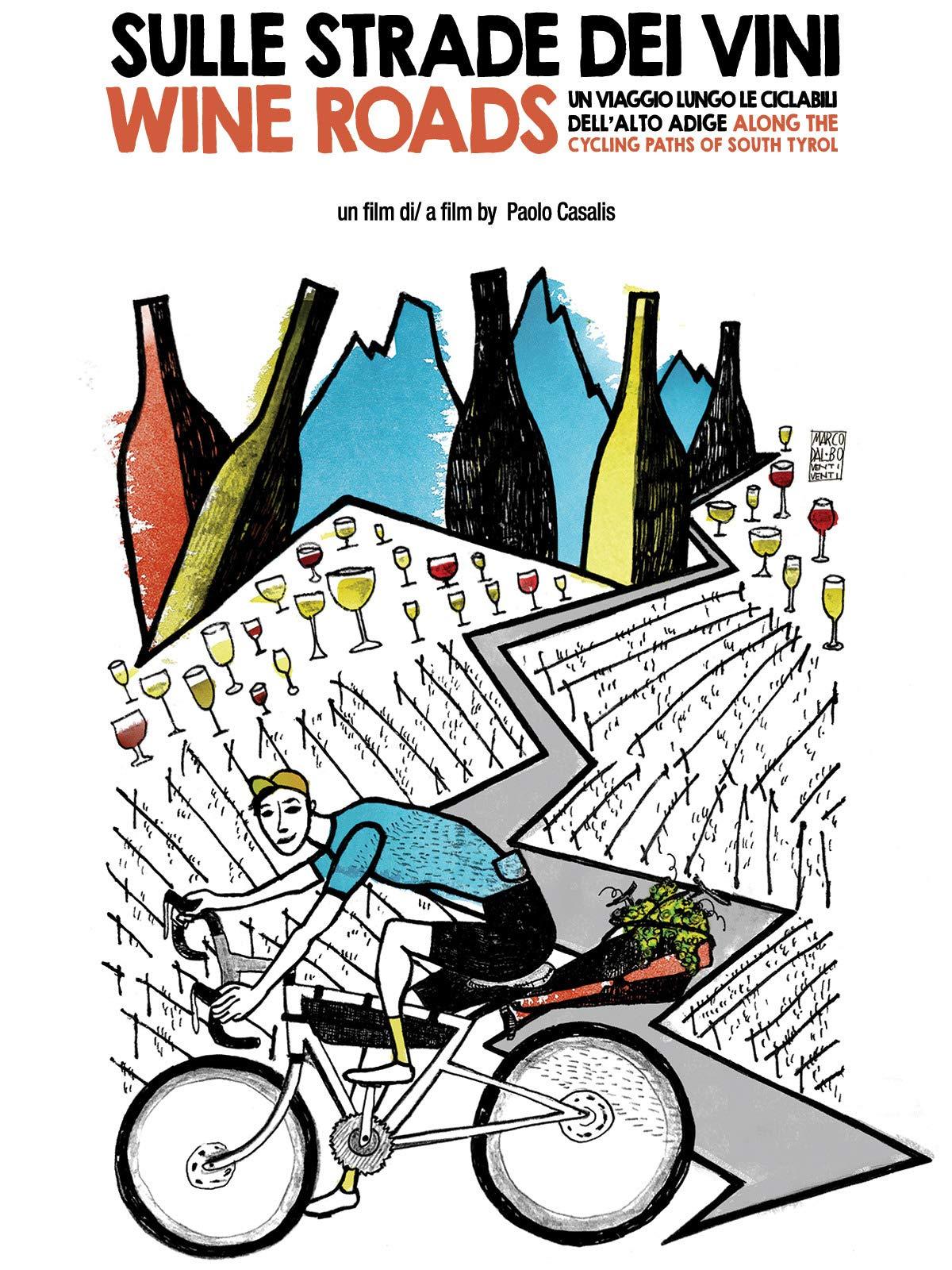 Wine Roads. Along the cycling paths of South Tyrol (Sulle strade dei vini. Un viaggio lungo le ciclabili dell'Alto Adige)) on Amazon Prime Video UK