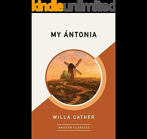 My Antonia Amazonclassics Edition Kindle Edition By Cather Willa Literature Fiction Kindle Ebooks Amazon Com