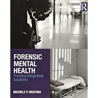 Forensic Mental Health: Framing Integrated Solutions