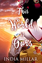 This World is Ours (The Geisha Who Ran Away Book 3) Kindle Edition