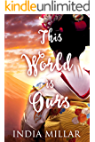 This World is Ours (The Geisha Who Ran Away Book 3)