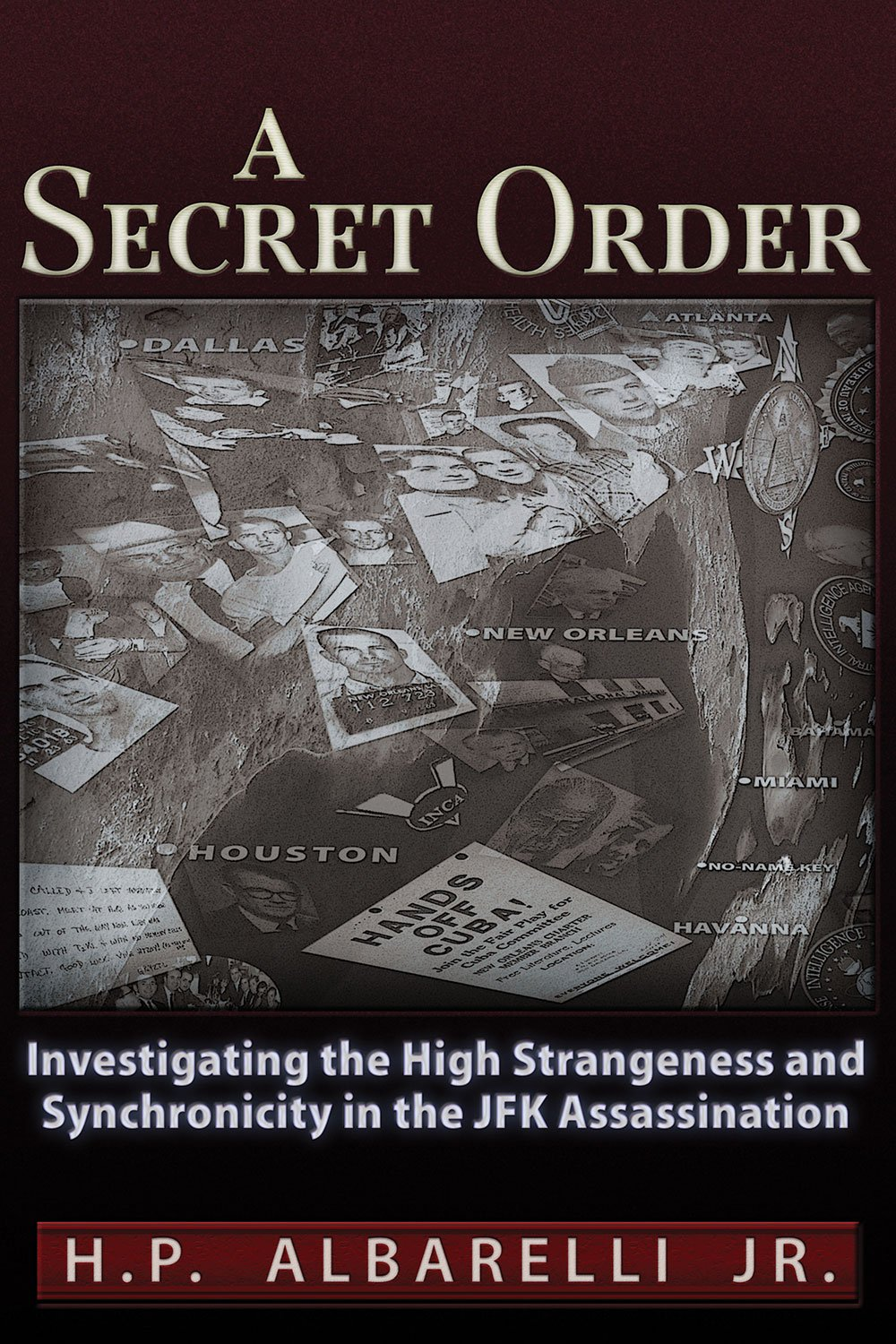 A Secret Order: Investigating the High Strangeness and Synchronicity in the JFK Assassination PDF