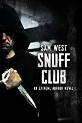Snuff Club: An Extreme Horror Novel Kindle Edition